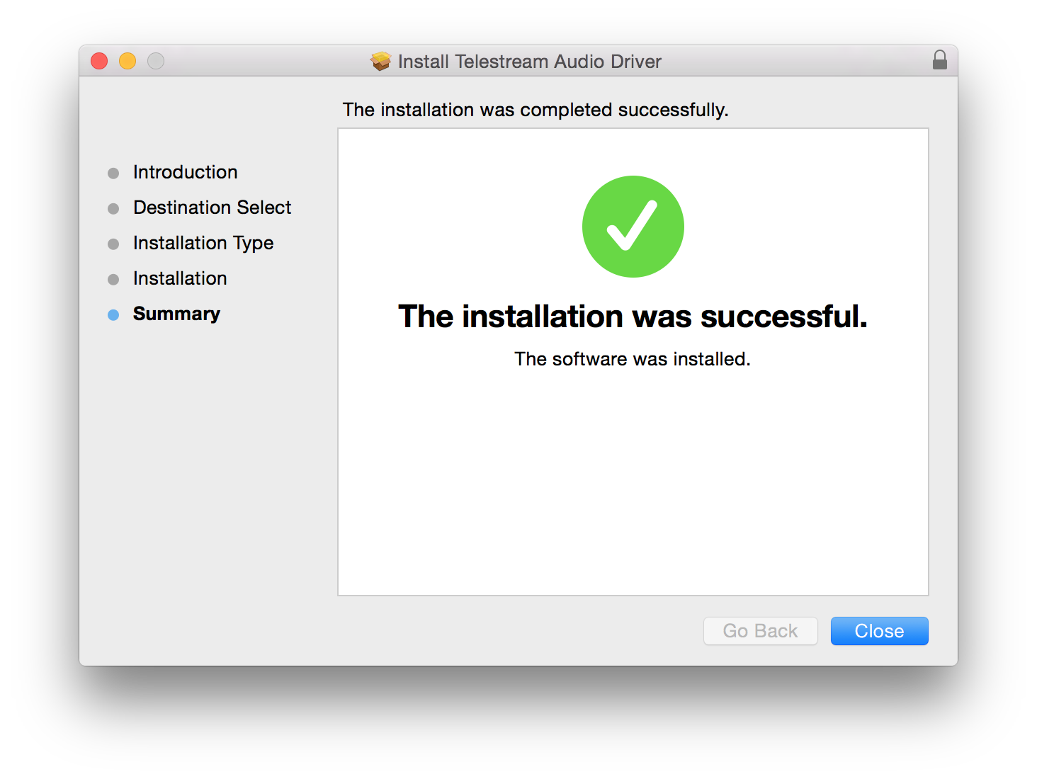The installation was completed successfully / The installation was successful / The software was installed